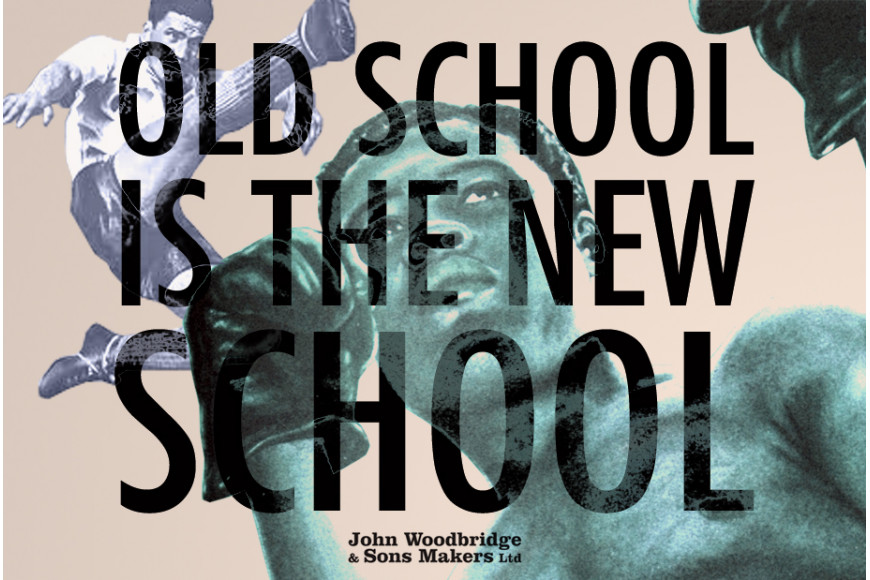 OLD SCHOOL IS THE NEW SCHOOL