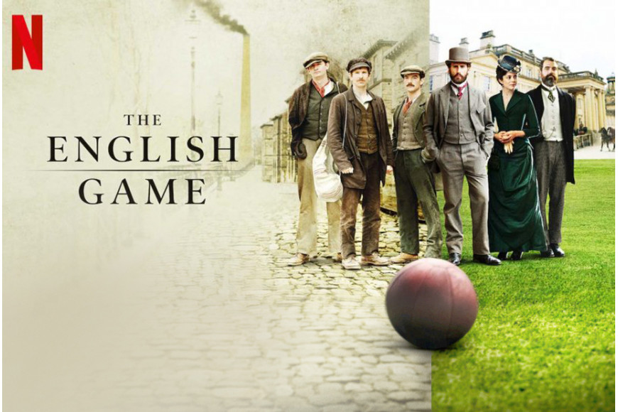 The English Game, Netflix's football history series
